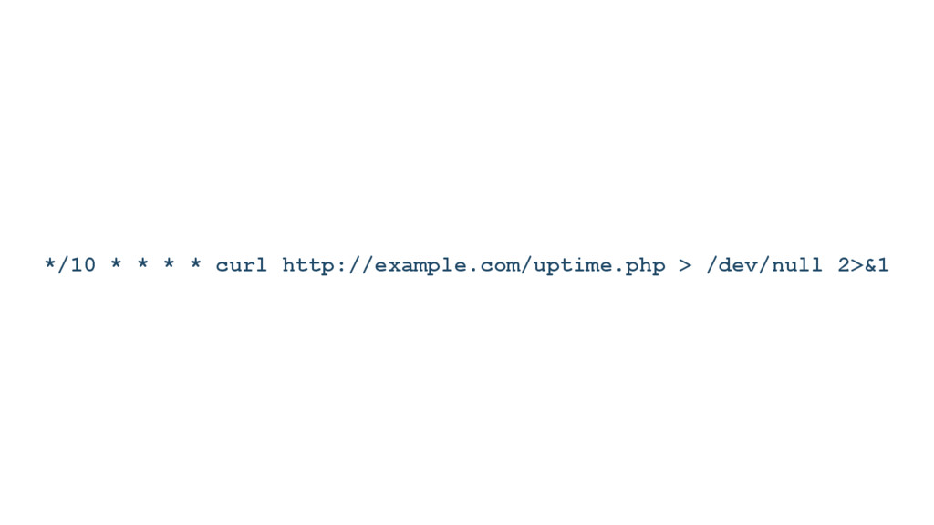 */10 * * * * curl http://example.com/uptime.php...