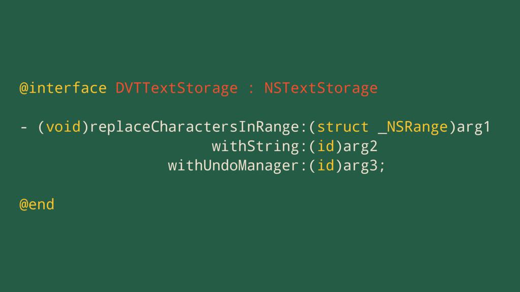 @interface DVTTextStorage : NSTextStorage - (vo...