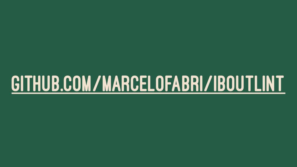 GITHUB.COM/MARCELOFABRI/IBOUTLINT