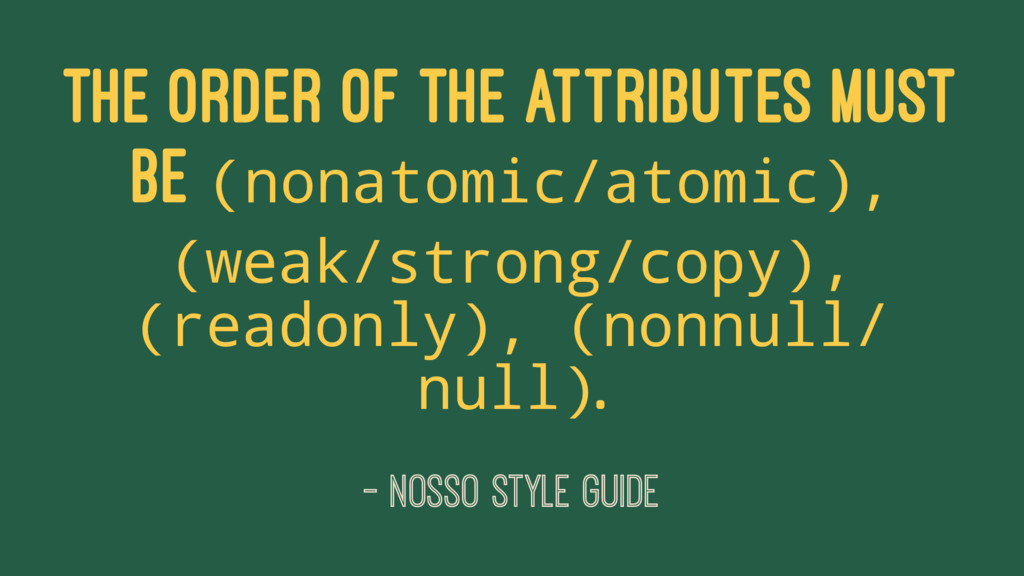 The order of the attributes must be (nonatomic/...