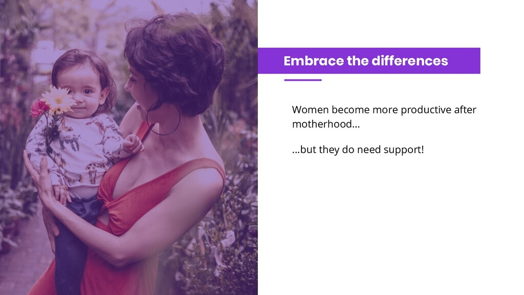 Embrace the differences Women become more produ...