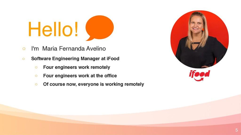 Hello! ◦ I'm Maria Fernanda Avelino ◦ Software ...