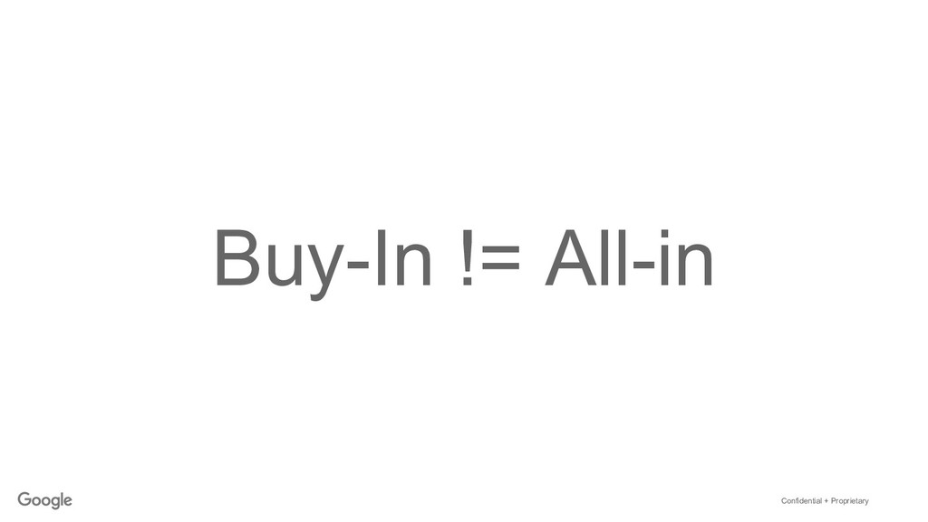 Confidential + Proprietary Buy-In != All-in