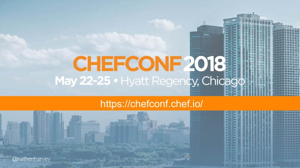@nathenharvey https://chefconf.chef.io/ @nathen...