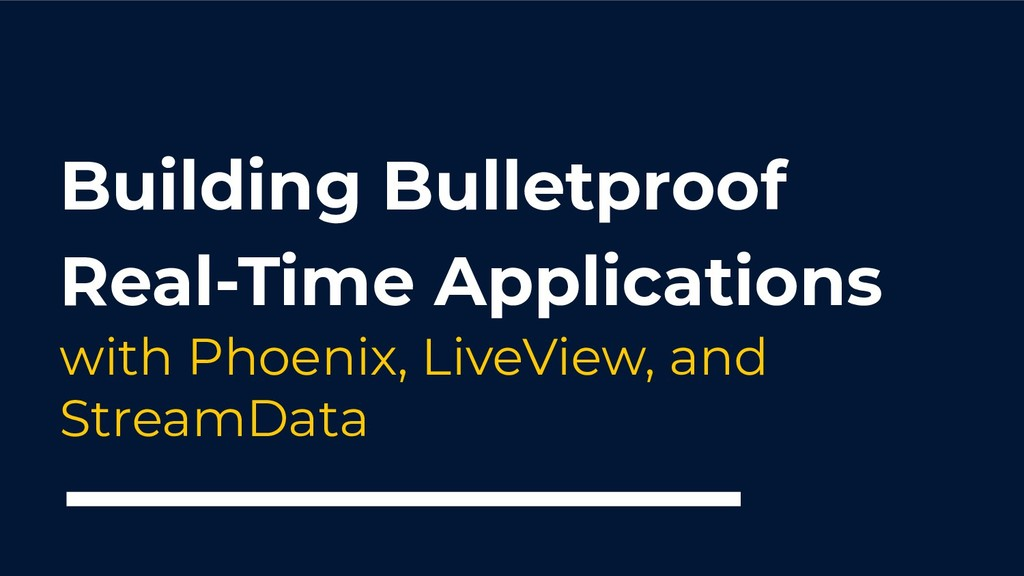 Building Bulletproof Real-Time Applications wit...