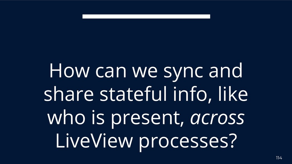 114 How can we sync and share stateful info, li...