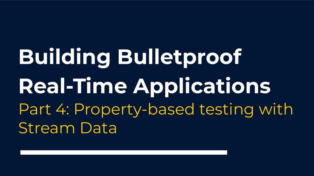 Building Bulletproof Real-Time Applications Par...