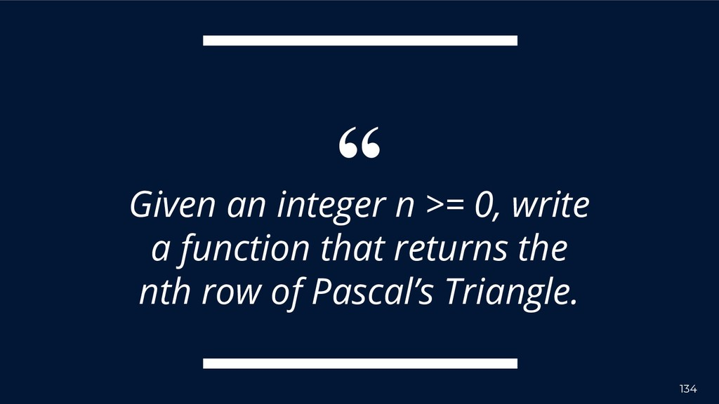 """"""" 134 Given an integer n >= 0, write a function..."""