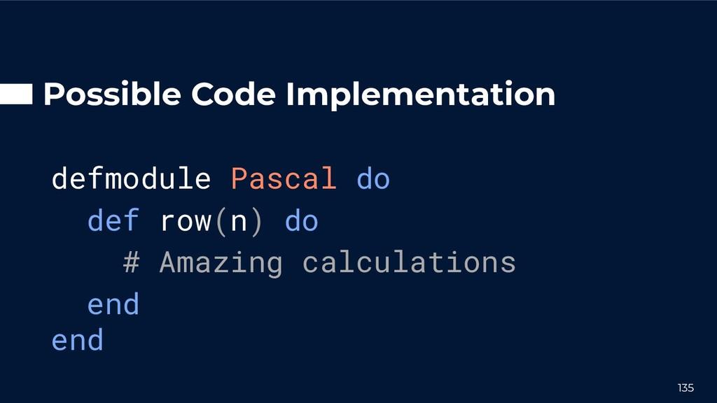 Possible Code Implementation defmodule Pascal d...