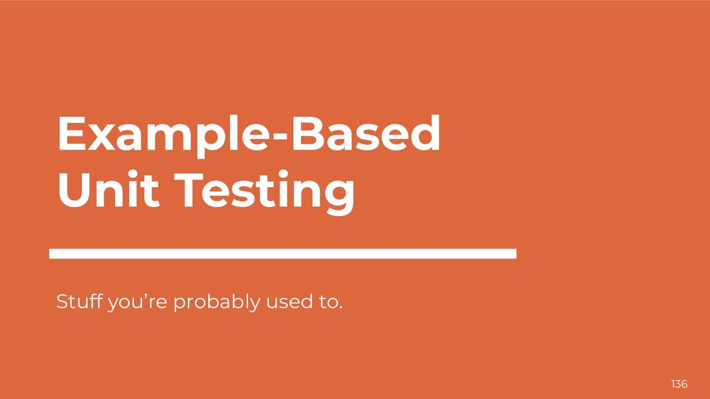 Example-Based Unit Testing Stuff you're probabl...
