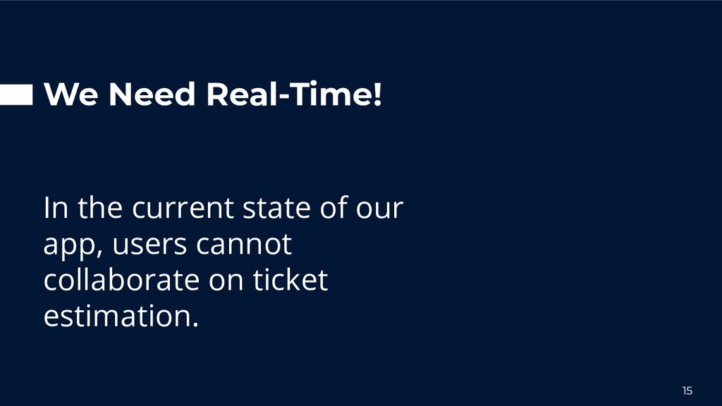 We Need Real-Time! In the current state of our ...