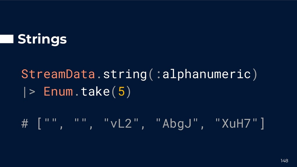 Strings StreamData.string(:alphanumeric) |> Enu...