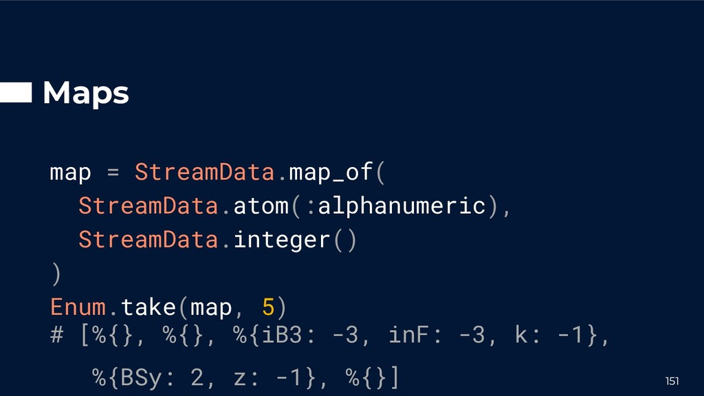 Maps map = StreamData.map_of( StreamData.atom(:...