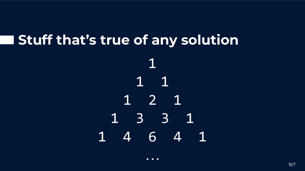 Stuff that's true of any solution 167 1 1 1 1 2...