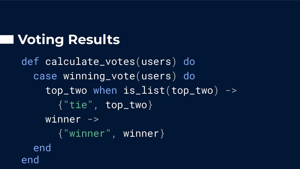 Voting Results def calculate_votes(users) do ca...