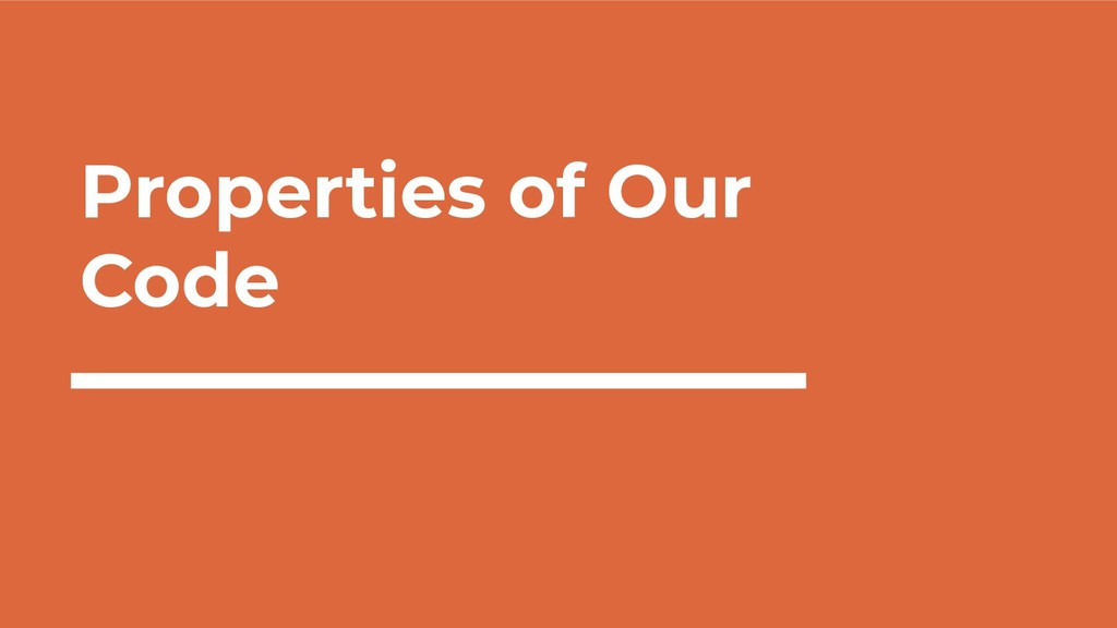 Properties of Our Code