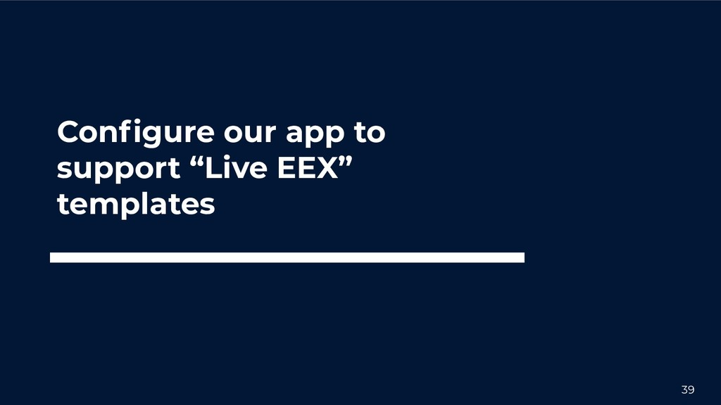 """39 Configure our app to support """"Live EEX"""" templ..."""