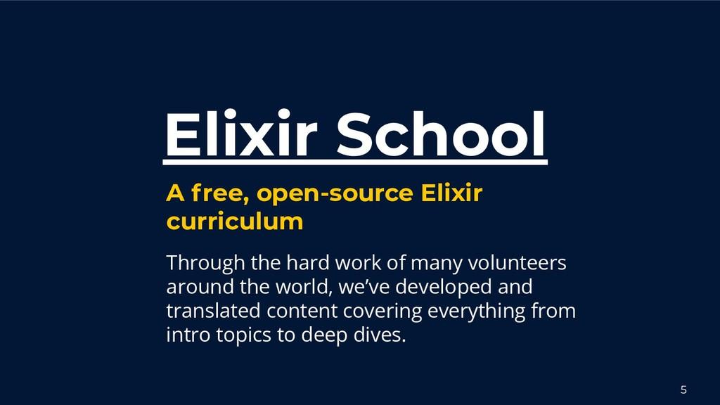Elixir School A free, open-source Elixir curric...
