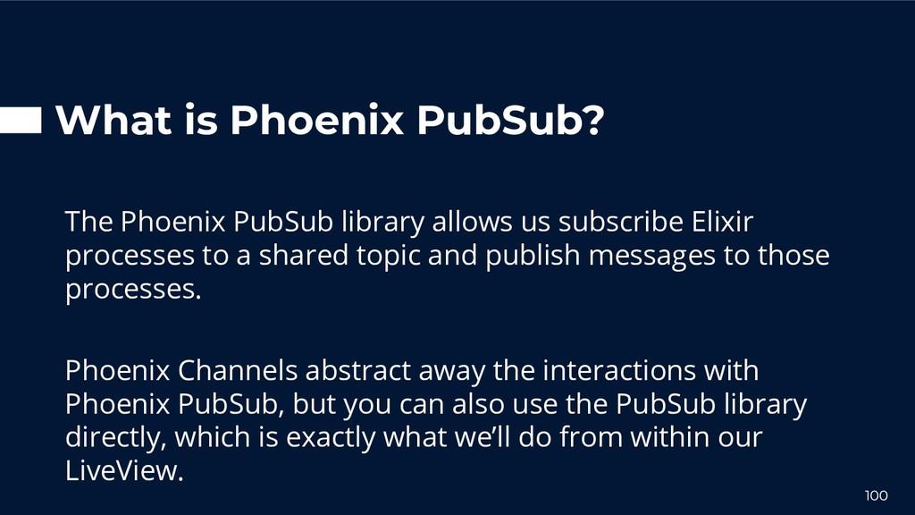 What is Phoenix PubSub? The Phoenix PubSub libr...