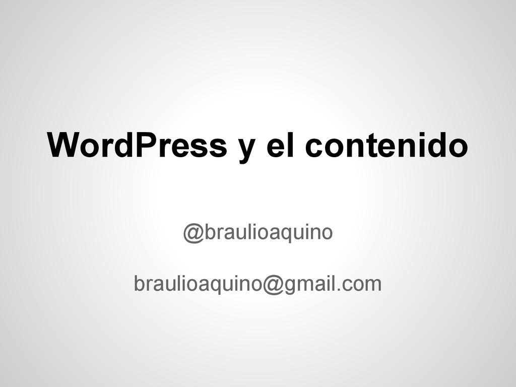 WordPress y el contenido @braulioaquino braulio...