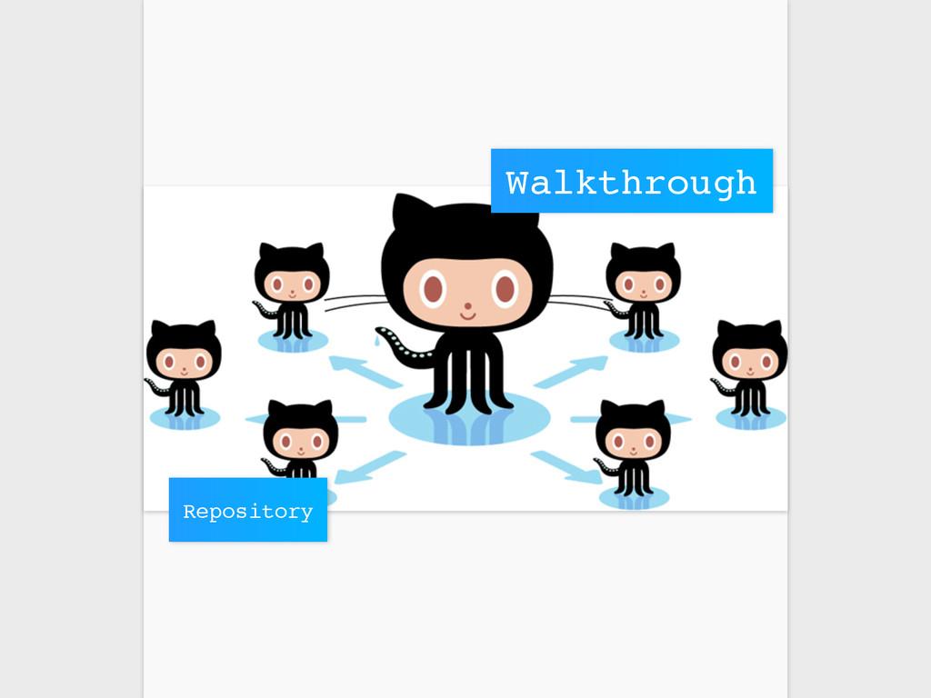 Walkthrough Repository