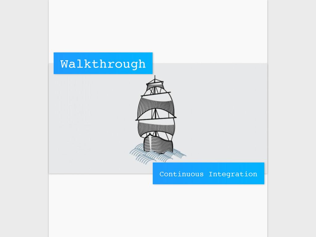 Walkthrough Continuous Integration