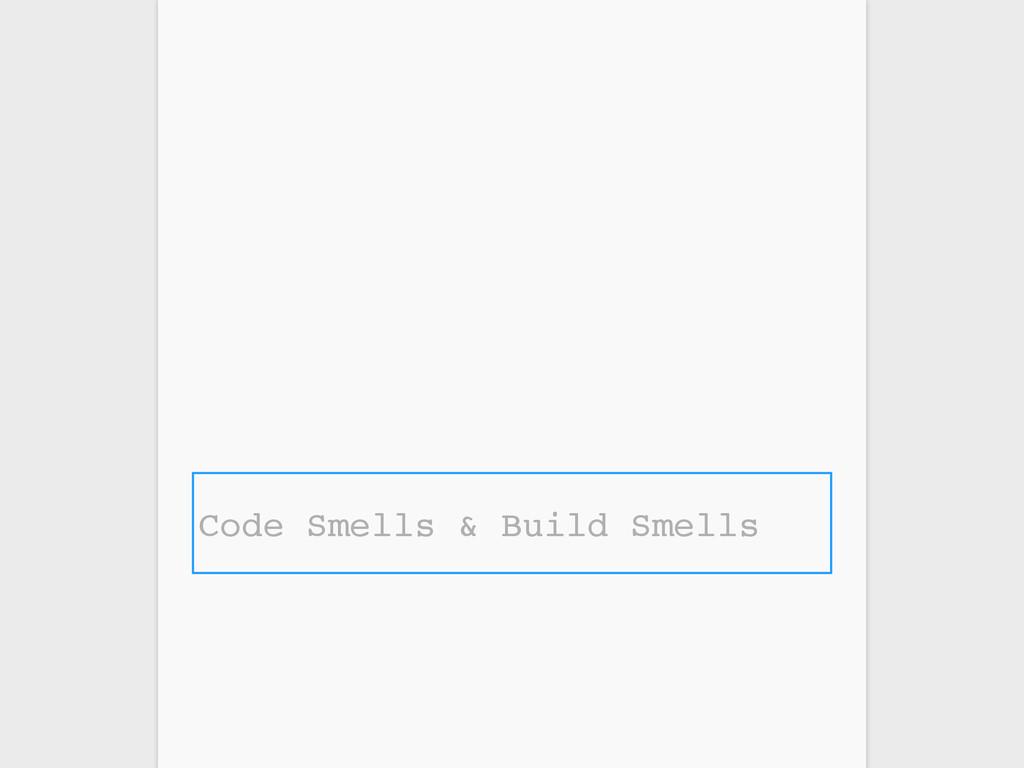 Code Smells & Build Smells