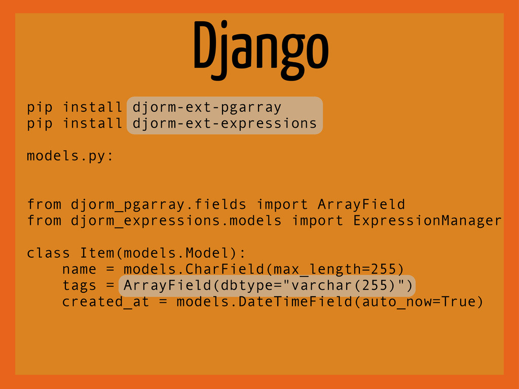 Django pip install djorm-ext-pgarray pip instal...