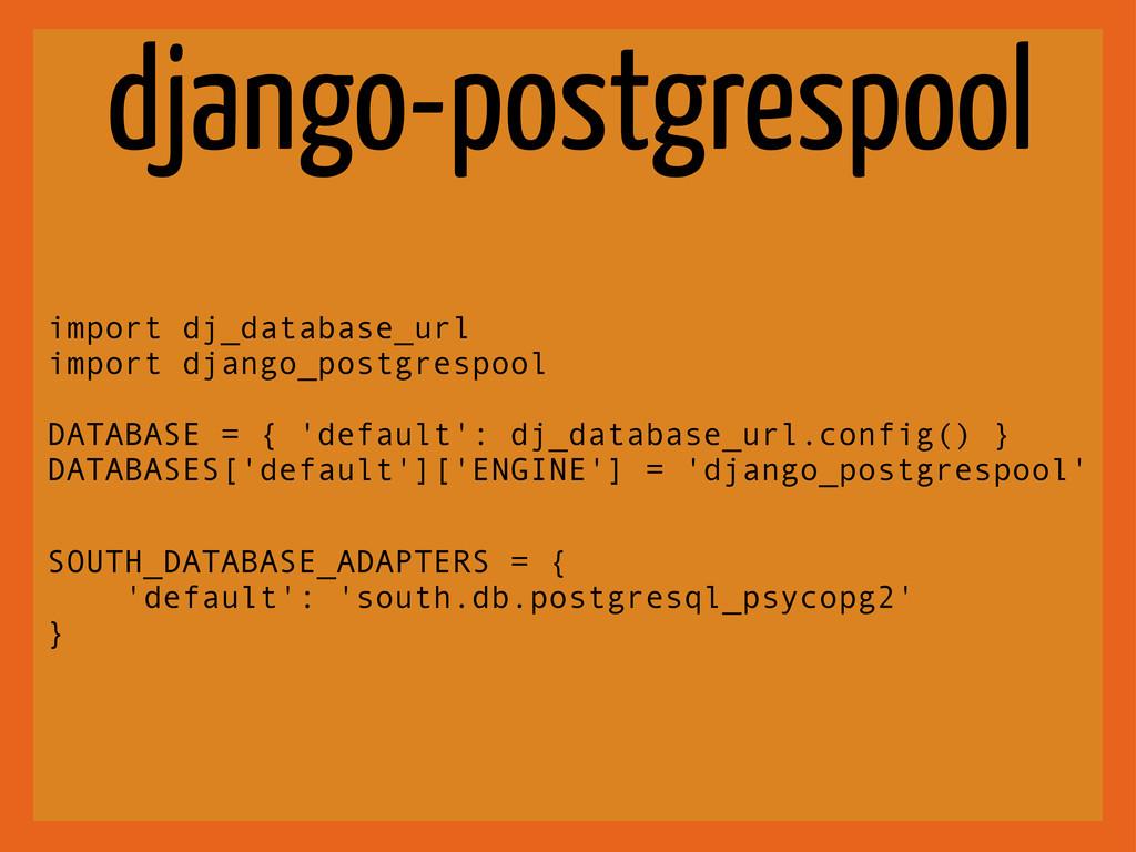 django-postgrespool import dj_database_url impo...