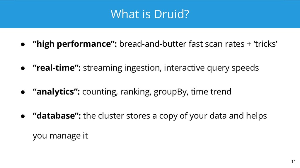 """What is Druid? ● """"high performance"""": bread-and-..."""