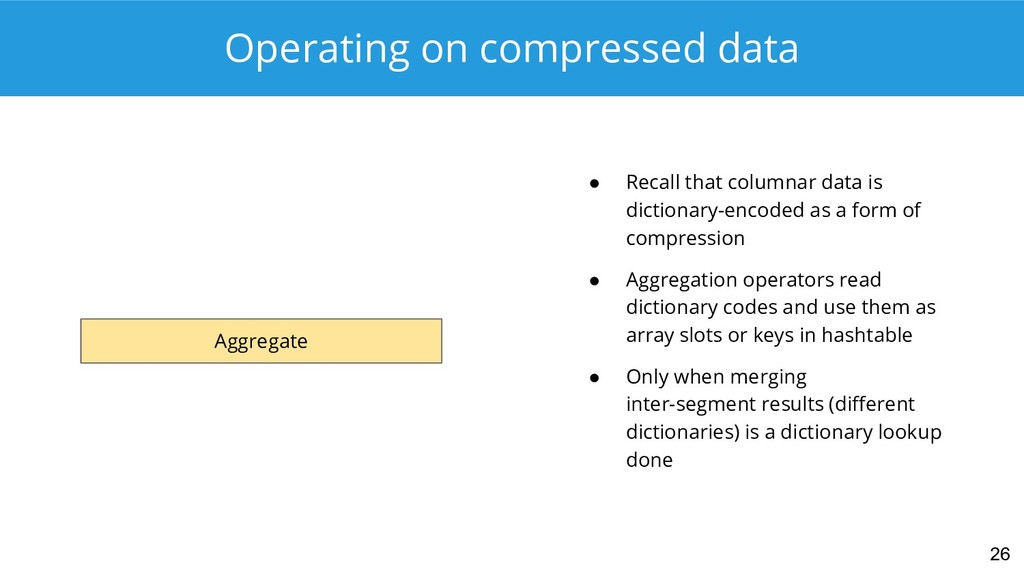 Operating on compressed data 26 ● Recall that c...