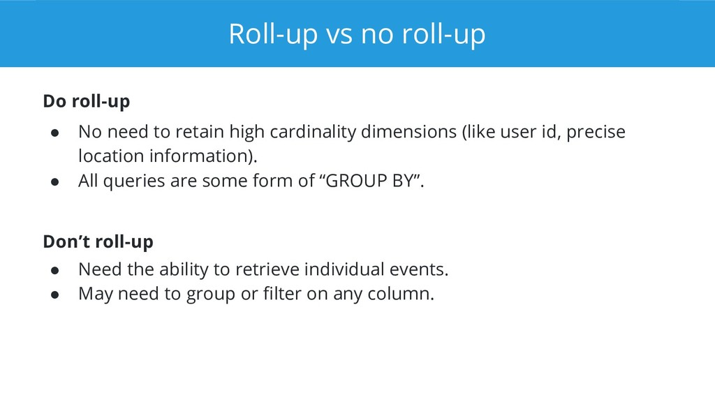 Roll-up vs no roll-up Do roll-up ● No need to r...