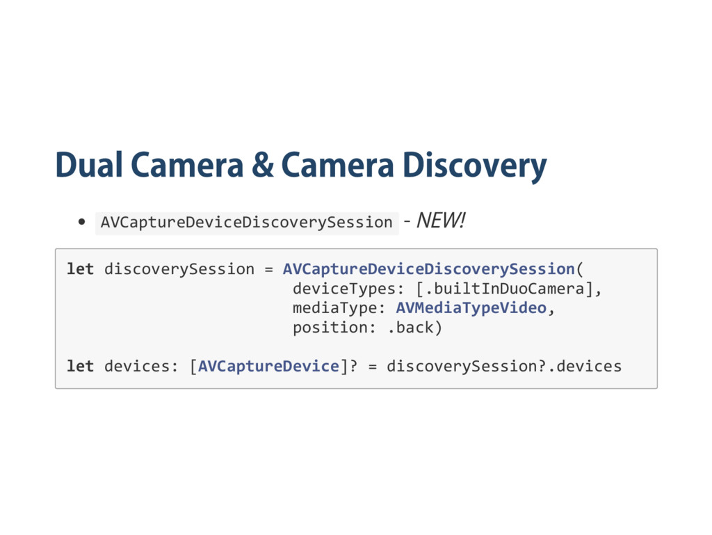AVCaptureDeviceDiscoverySession let discoverySe...