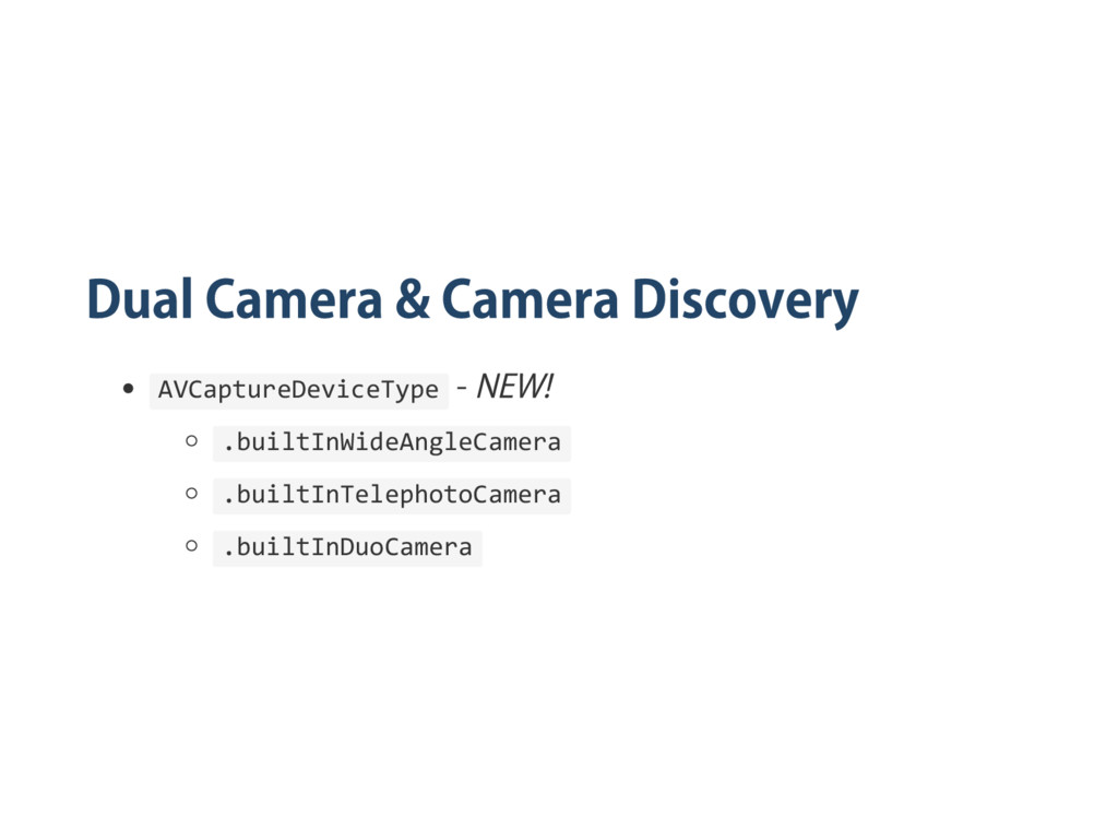 AVCaptureDeviceType .builtInWideAngleCamera .bu...