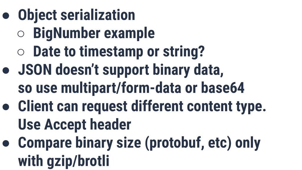 ● Object serialization ○ BigNumber example ○ Da...