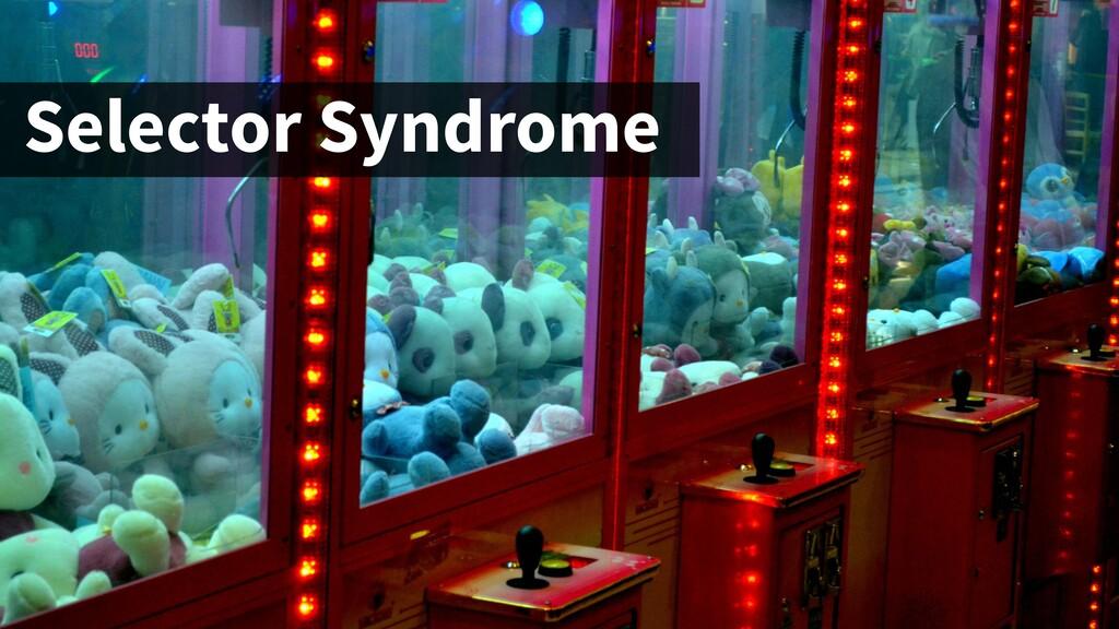 Selector Syndrome