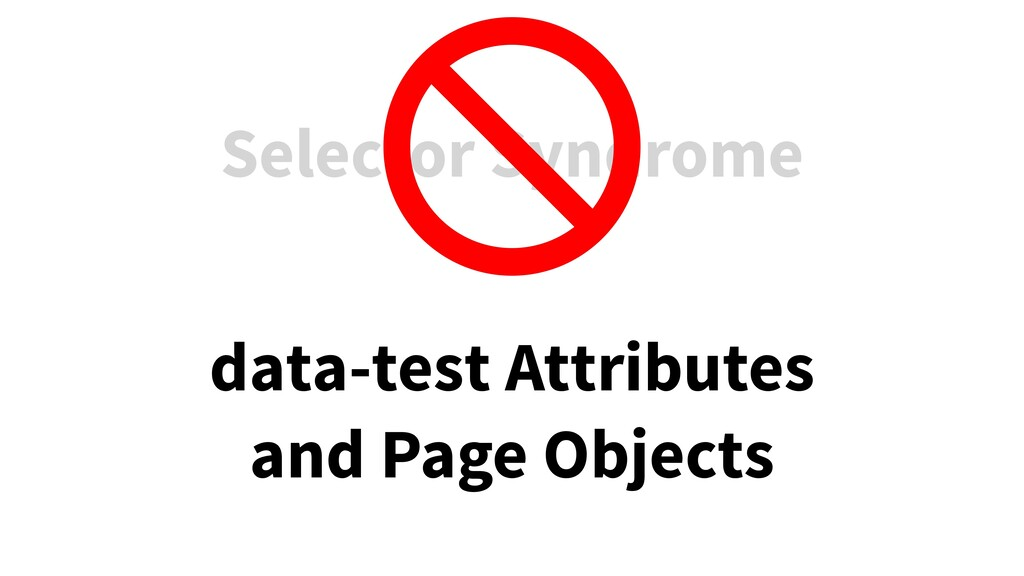 Selector Syndrome data-test Attributes and Page...