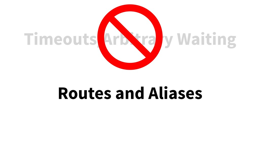 Timeouts/Arbitrary Waiting Routes and Aliases