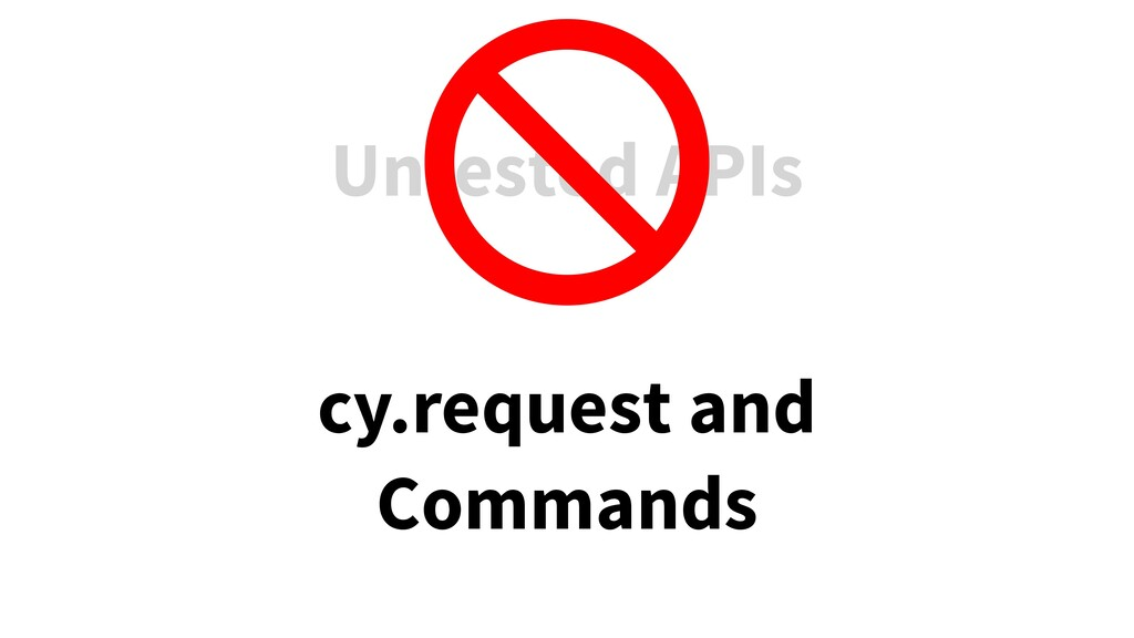 Untested APIs cy.request and Commands