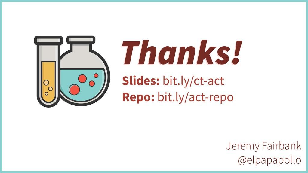 Thanks! Thanks! Jeremy Fairbank @elpapapollo Sl...
