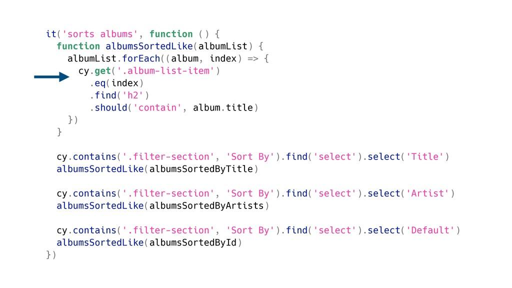 it('sorts albums', function () { function album...