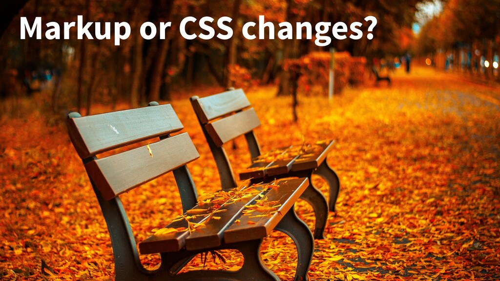 Markup or CSS changes?