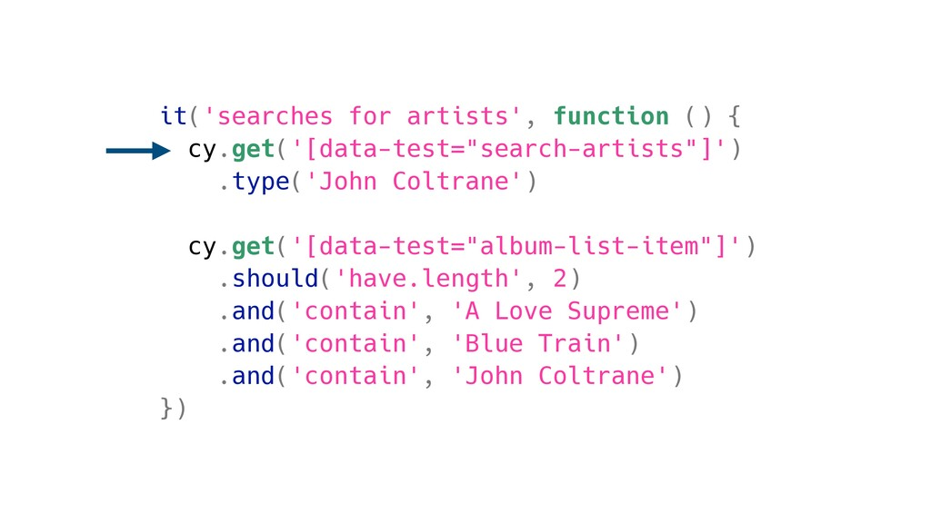 it('searches for artists', function () { cy.get...