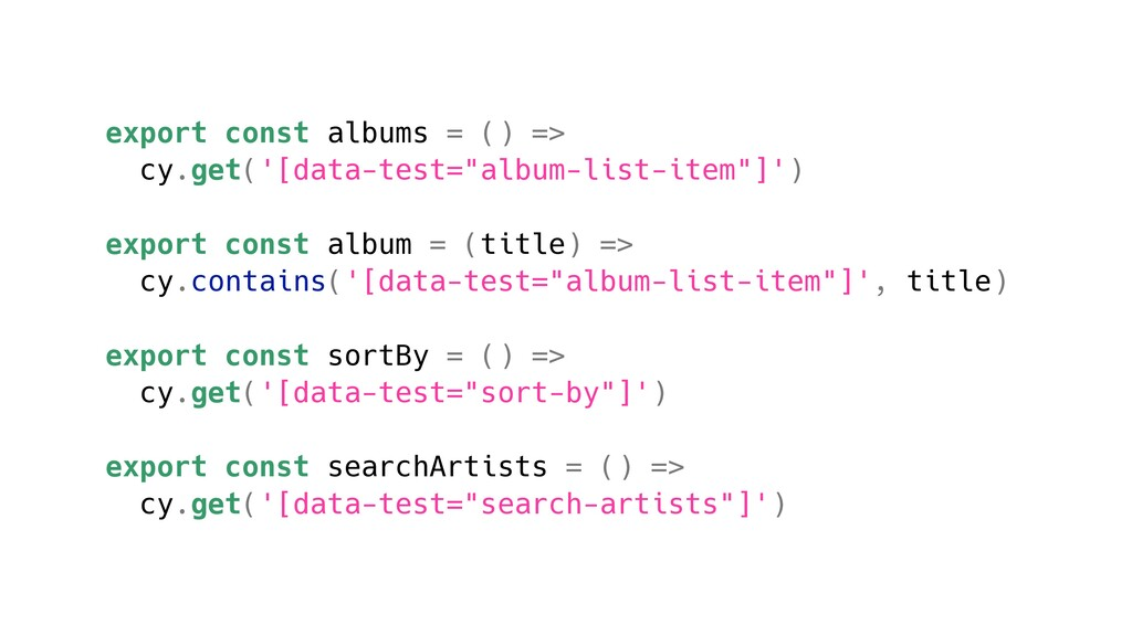 export const albums = () => cy.get('[data-test=...