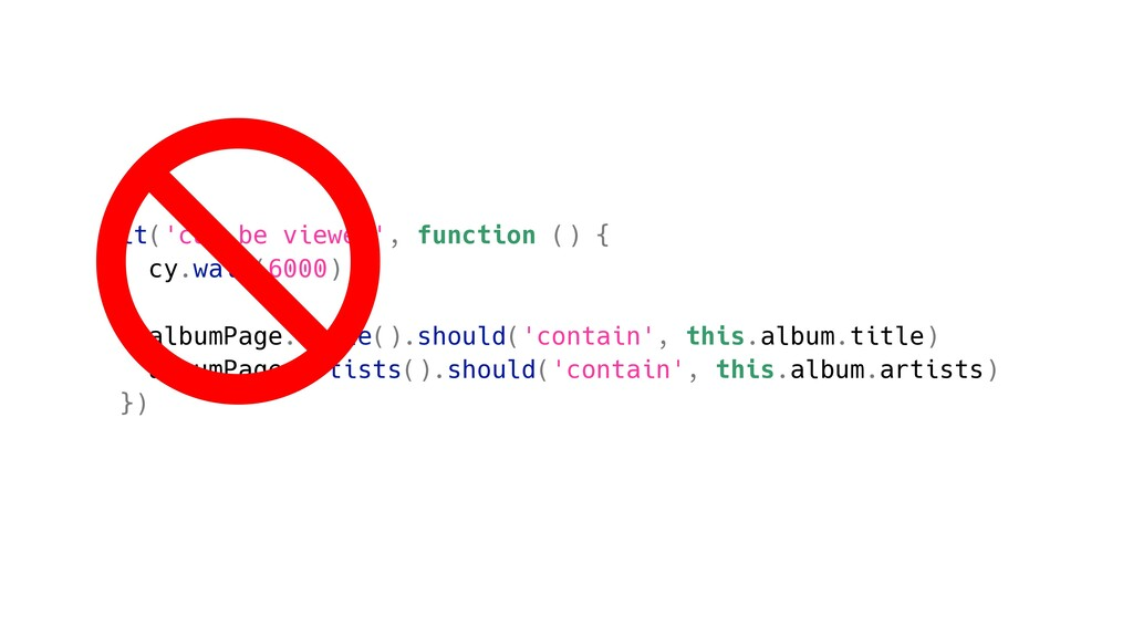 it('can be viewed', function () { cy.wait(6000)...