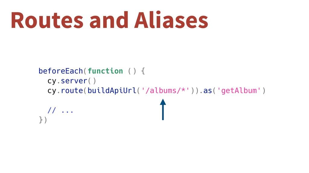 beforeEach(function () { cy.server() cy.route(b...