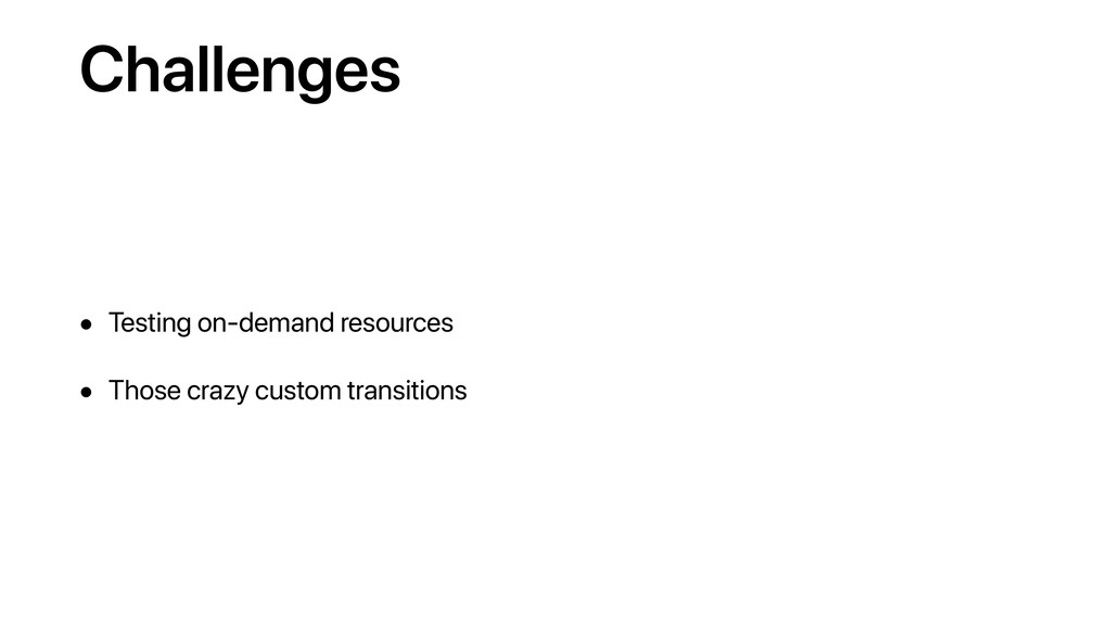 Challenges • Testing on-demand resources • Thos...