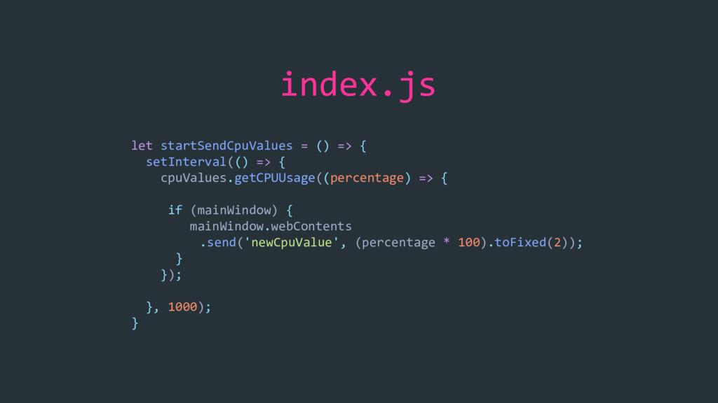 index.js let startSendCpuValues = () => { setIn...