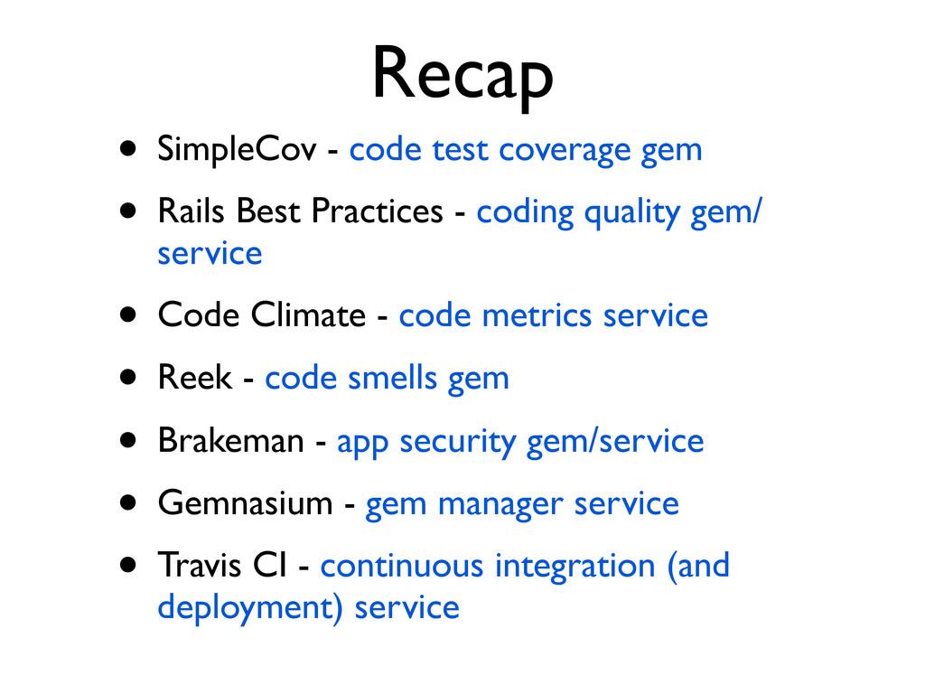 Recap • SimpleCov - code test coverage gem • Ra...