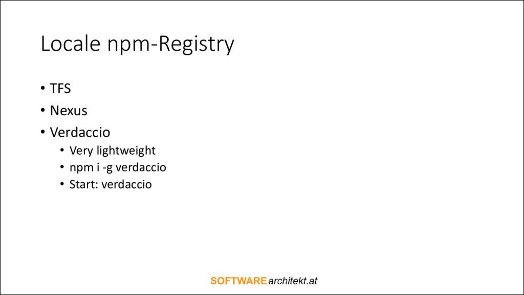 Locale npm-Registry • TFS • Nexus • Verdaccio •...